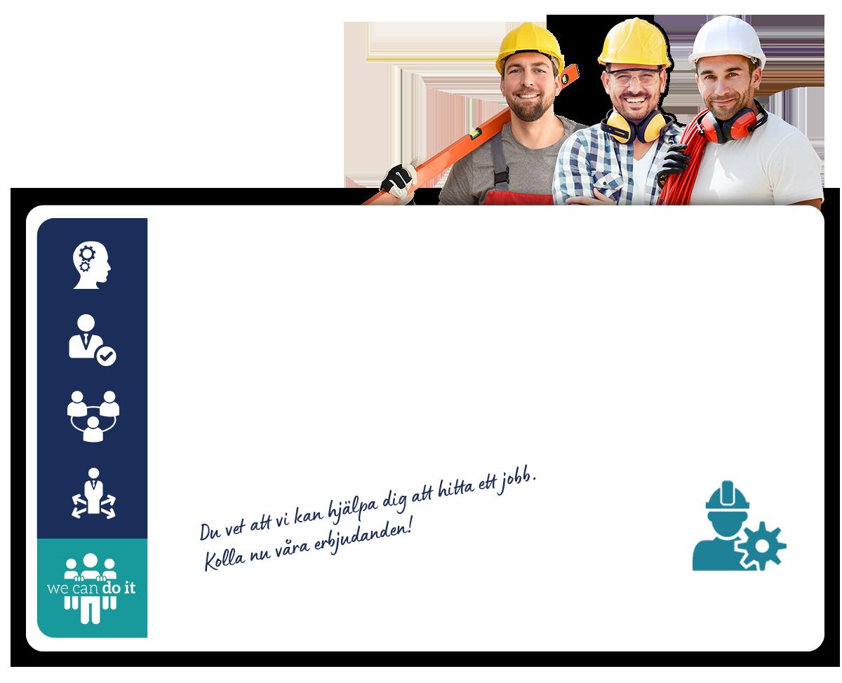 Du vet att vi kan hjälpa dig att hitta ett jobb. Kolla nu våra erbjudanden!